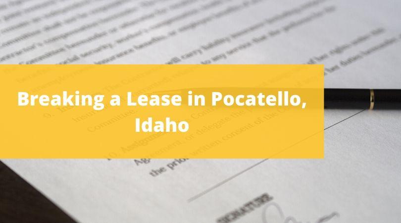 Breaking a Lease in Pocatello Idaho