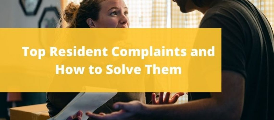 Top Resident Complaints and How to Solve Them